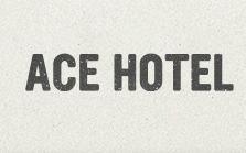 Ace Hotel Coupons